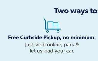 Free Curbside Pickup, no minimum.