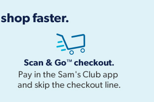 Scan & Go™ checkout.